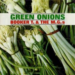 Green Onions, Booker T and the M G s